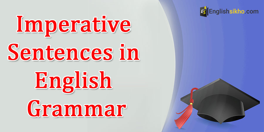 Examples Of Imperative Sentences In English Grammar Englishsikho